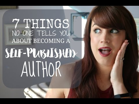 7 Things No One Tells You About Becoming a Self-Published Author