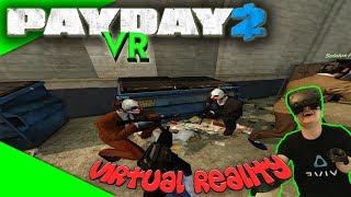 PAYDAY 2 VR Beta - Wieviel Spaß macht es in VR? [Let