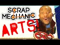 Scrap Mechanic - SCRAP ARTS! Vs. Tomohawk | FOOD!