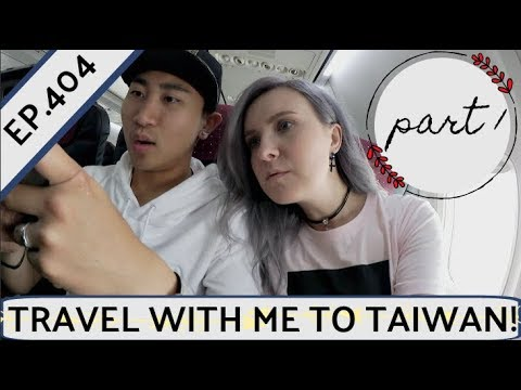 Travel With Me To Taiwan! | Taiwan Trip Part 1 | EP.404