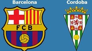 Barcelona vs Cordoba 2014 Full Match Round 16 BBVA
