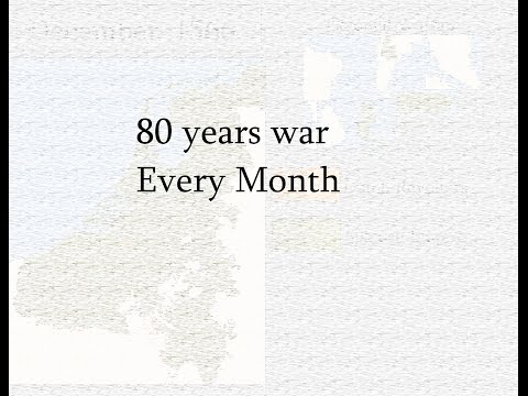 Eighty Years' War (1568 – 1648) Every Month
