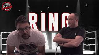 RING TALK - EPISODE 29 - 19th JULY 2018 - GOODWIN BOXING