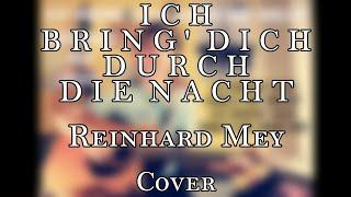 Reinhard Mey – Ich bring' dich durch die Nacht (Cover)