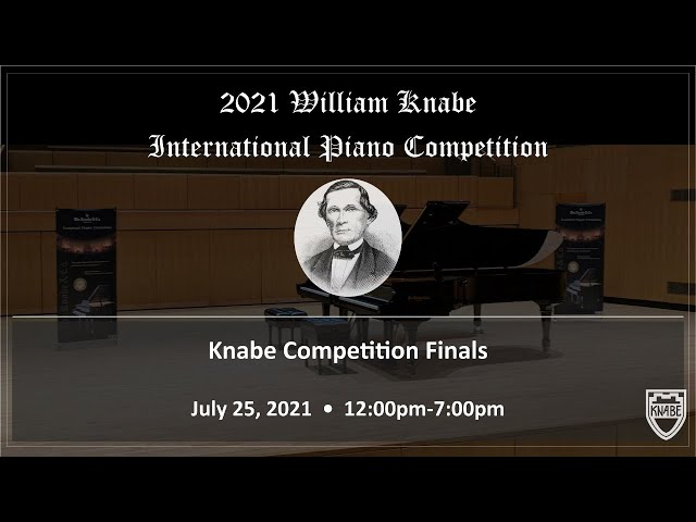 2021 WILLIAM KNABE INTERNATIONAL PIANO COMPETITION FINALS. 4:30pm-7:00pm Finalists No. 16-29