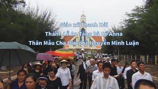 Thánh Lễ An Táng Bà Cố Anna Thân Mẫu Lm Giacôbê Nguyễn Minh Luận