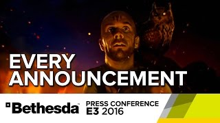 Every Announcement from Bethesda's E3 2016 Press Conference