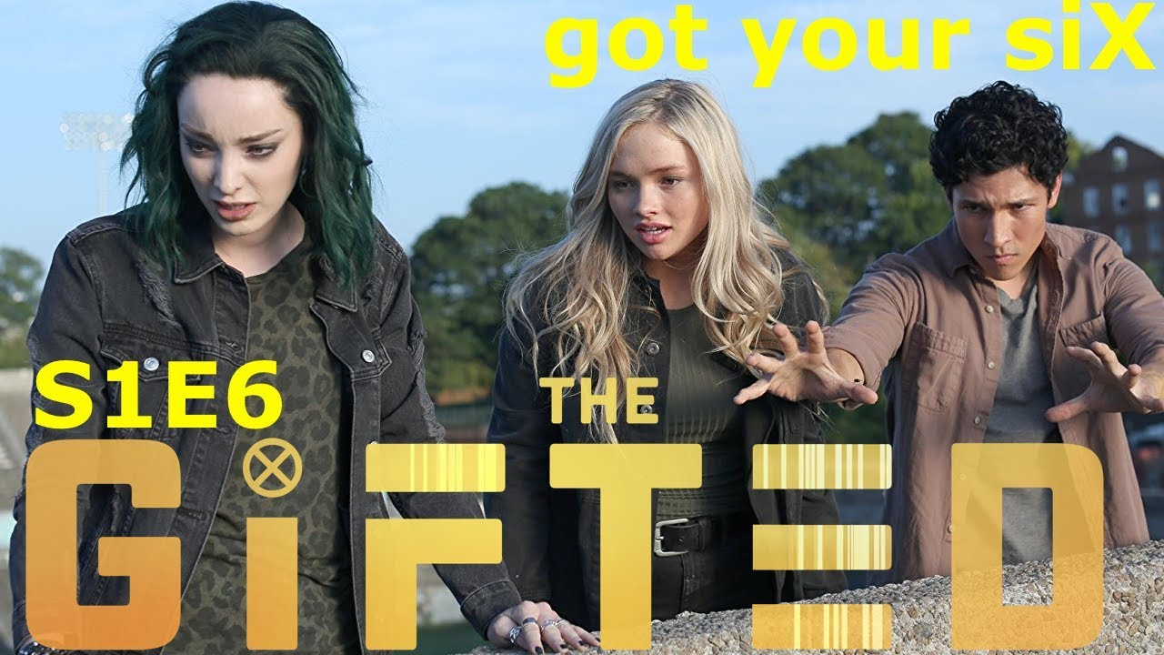 Download The Gifted Season 1 Episode 6 got your siX Review