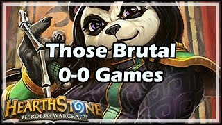 [Hearthstone] Those Brutal 0-0 Games
