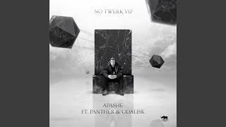 Video No Twerk feat. Panther & Odalisk (VIP) download MP3, 3GP, MP4, WEBM, AVI, FLV Januari 2018
