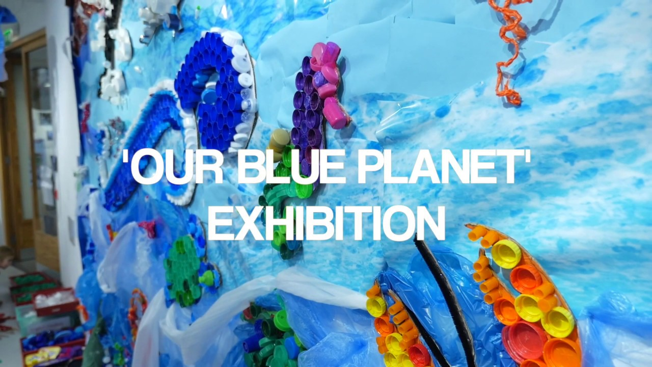 Our Blue Planet Exhibition