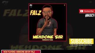 Falz - WehDone Sir (OFFICIAL AUDIO 2017)