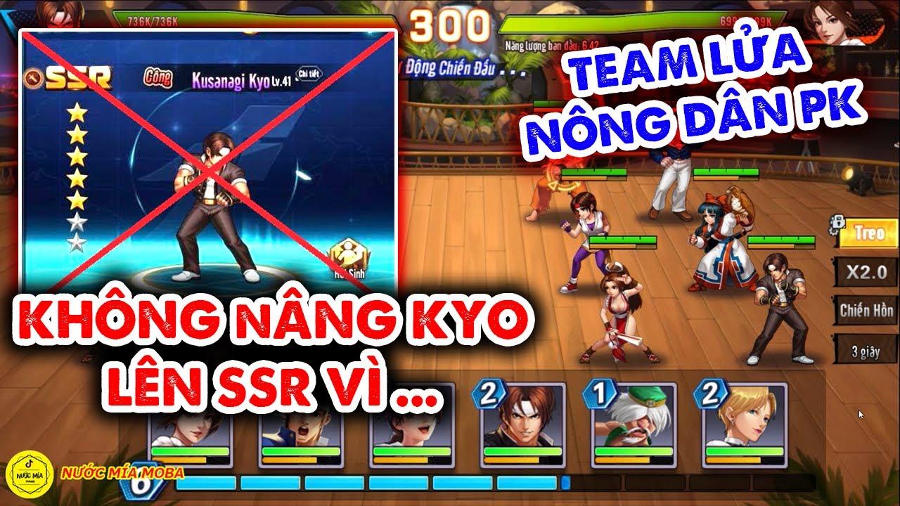 KOF AllStar - Quyền Vương Chiến : Không Nên Nâng Kyo Lên SSR , Team Lửa Nông Dân PK Team Nạp Tiền
