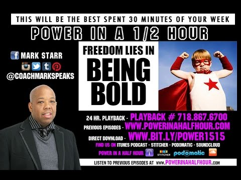 Power in a Half Hour - Episode 13 - Freedom Lies in Being Bold