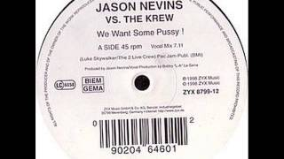 Jason Nevins Vs. The Krew - We Want Some Pussy!