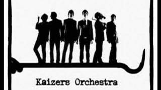 Watch Kaizers Orchestra Kalifornia video