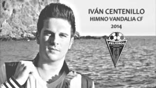 Iván Centenillo - Himno Vandalia CF (Versión 2014)