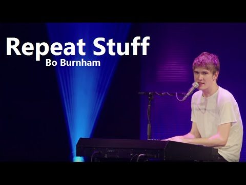 Repeat Stuff w/ Lyrics - Bo Burnham - What