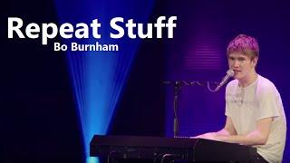 Repeat Stuff w/ Lyrics - Bo Burnham - What