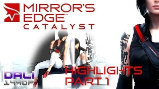 Mirror's Edge Catalyst Highlights Part 1 PC Gameplay 60fps 1440p