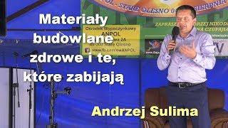 Materiałe budowlane zdrowe i te, które zabijają - Andrzej Sulima thumbnail