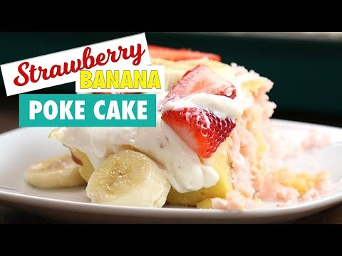 Easy Strawberry Banana Poke Cake Recipe!