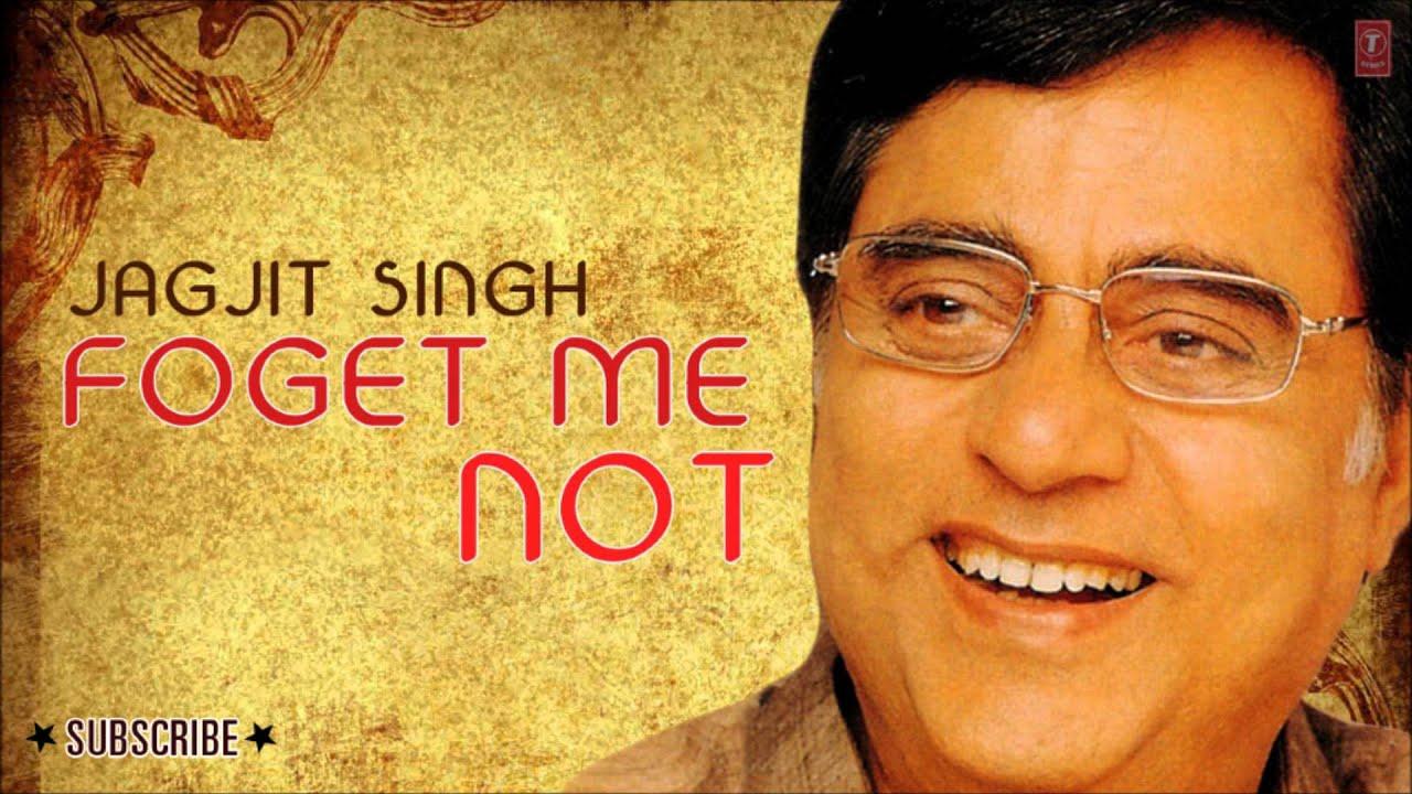 Abhi Woh Kamsin - Forget Me Not - Jagjit Singh Hit Ghazals ...