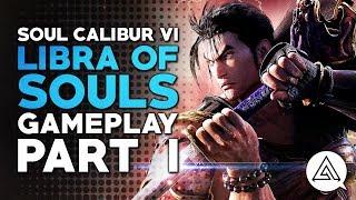 Soul Calibur VI   Gameplay Part 1 - Story Mode 'Libra of Souls'