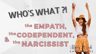 The empath, the codependent & the narcissist: who's what?