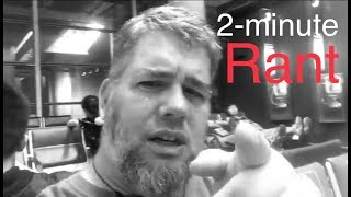 2-minute rant