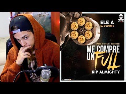 Ele A El Dominio – Me Compre Un Full (RIP Almighty)Tiraera para Almighty Reaccion !