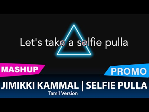 Jimikki Kammal   Tamil Version   Selfie Pulla   Joshua Aaron