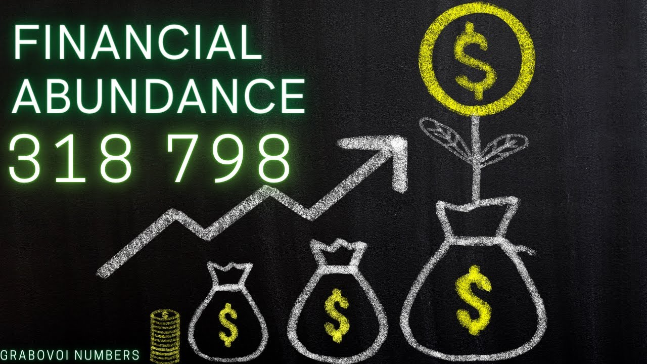 Financial Abundance- 318798 - Grabovoi Numbers - Numerical sequences