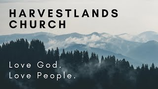 Harvestlands Sunday Service // August 9th