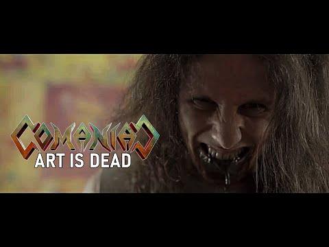 COMANIAC - Art Is Dead (Music Video)