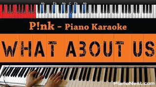 Pink - What About Us - HIGHER Key (Piano Karaoke / Sing Along)