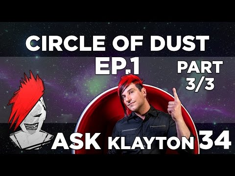 Ask Klayton EP.34: Ask Circle of Dust 1- part 3