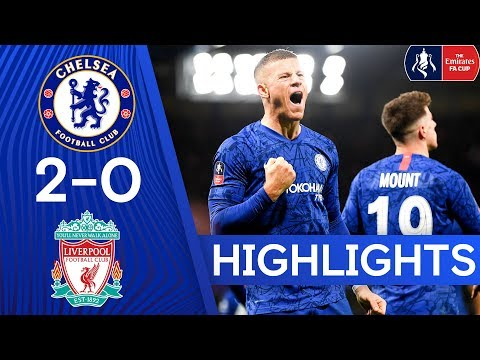 Chelsea 2-0 Liverpool   The Blues Knock Liverpool Out The FA Cup   FA Cup Highlights