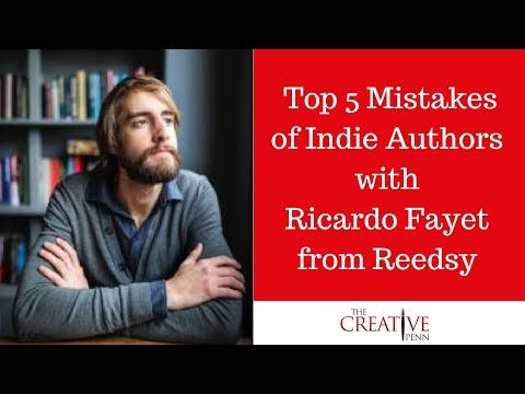 Top 5 Mistakes Of Indie Authors With Ricardo Fayet From Reedsy