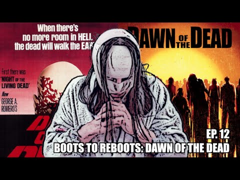 Boots To ReBoots: Dawn Of The Dead Remake
