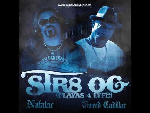 Natalac - Str8 OG Ft Tweed Cadillac