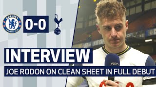 INTERVIEW | JOE RODON ON CLEAN SHEET IN FULL DEBUT | Chelsea 0-0 Spurs
