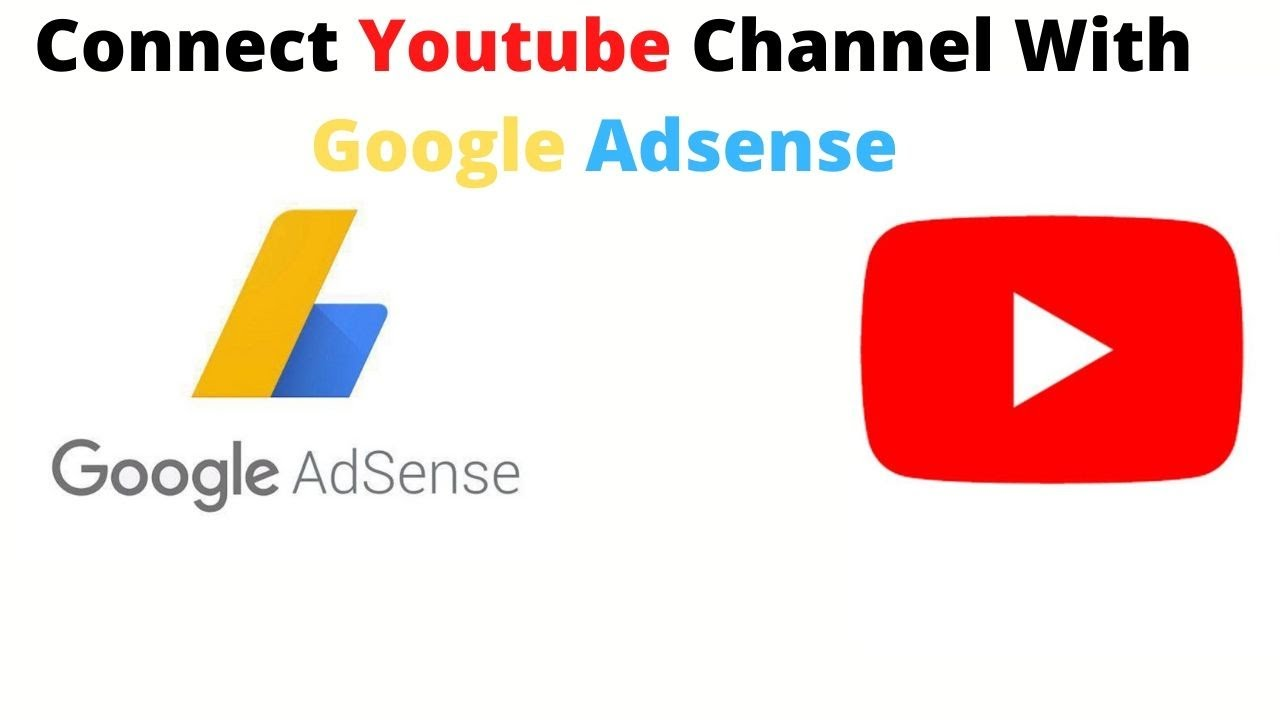 How To Connect Youtube Channel With Google Adsense Account 2021 Youtube