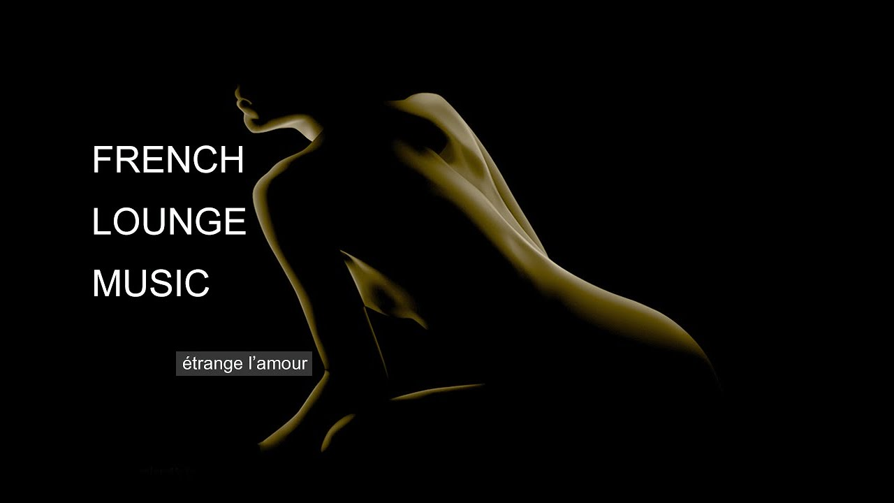 FRENCH POP LOUNGE MUSIC - Etrange l'amour