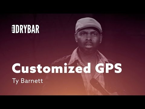 Customized GPS | Ty Barnett on Dry Bar Comedy