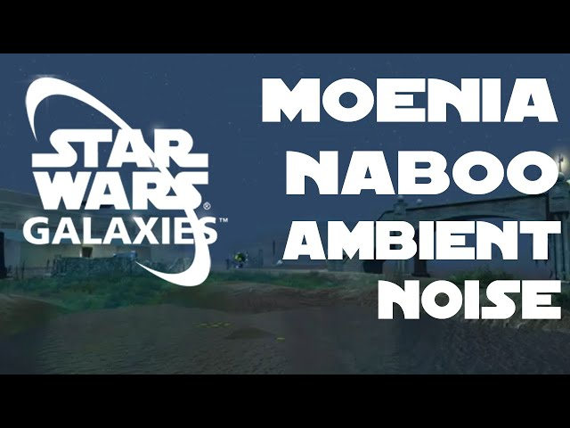 Moenia, Naboo Ambient Noise [ Star Wars Galaxies ]