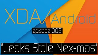 "XDA/Android Podcast Episode 2: ""The Leaks That Stole Nex-mas"""