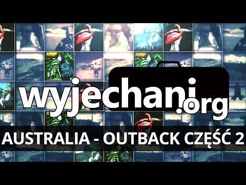 """Wyjechani.org: """"Dookoła świata"""" - Outback część 2 - Australia"""