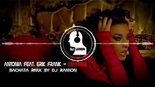 ANTONIA feat. Erik Frank - Matame (Bachata Remix by DJ Ramon)