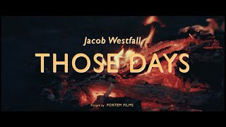Jacob Westfall - Those Days [OFFICIAL MUSIC VIDEO]
